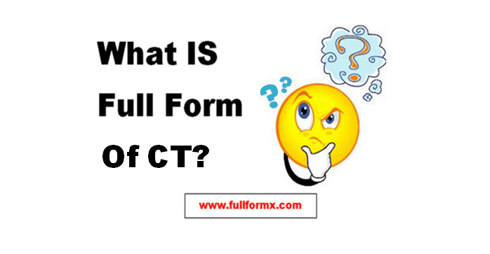 CT Full Form