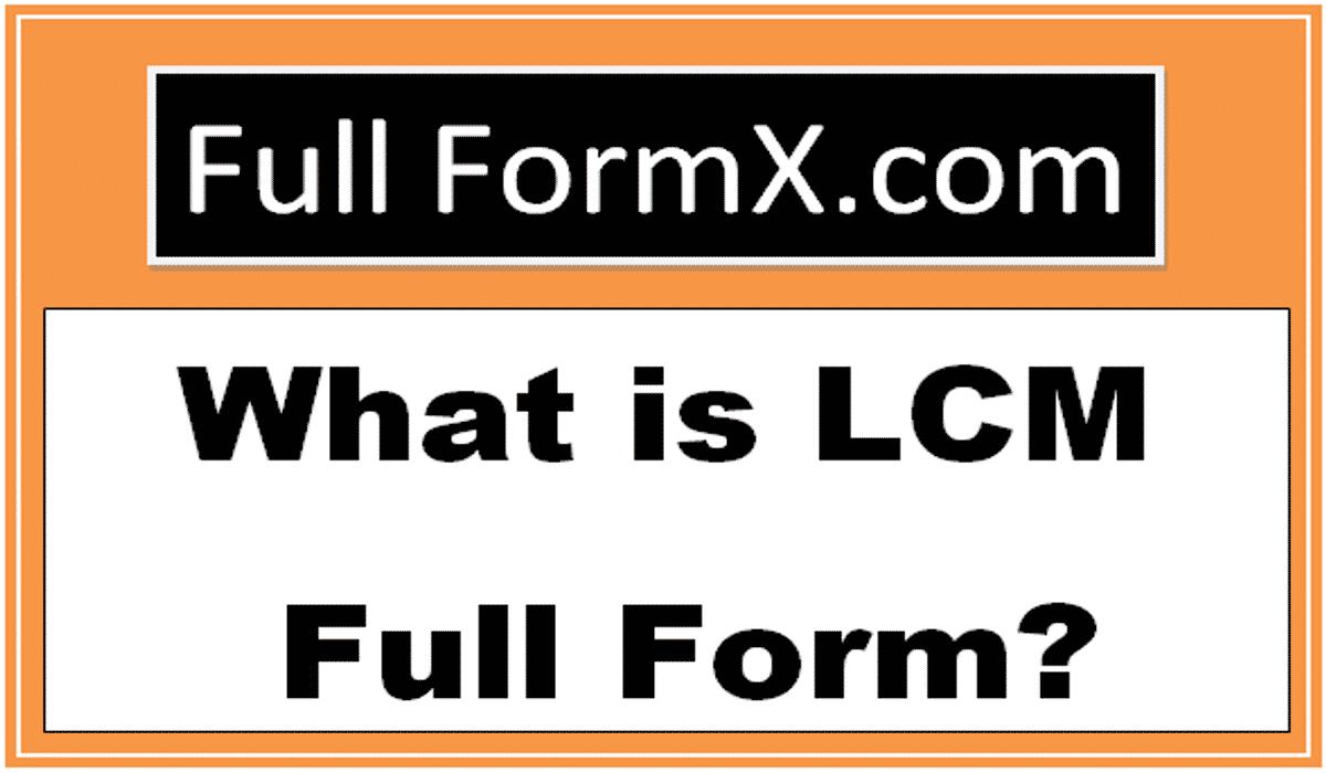 LCM Full Form