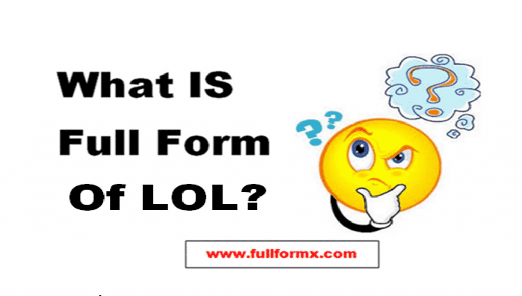LOL Full Form