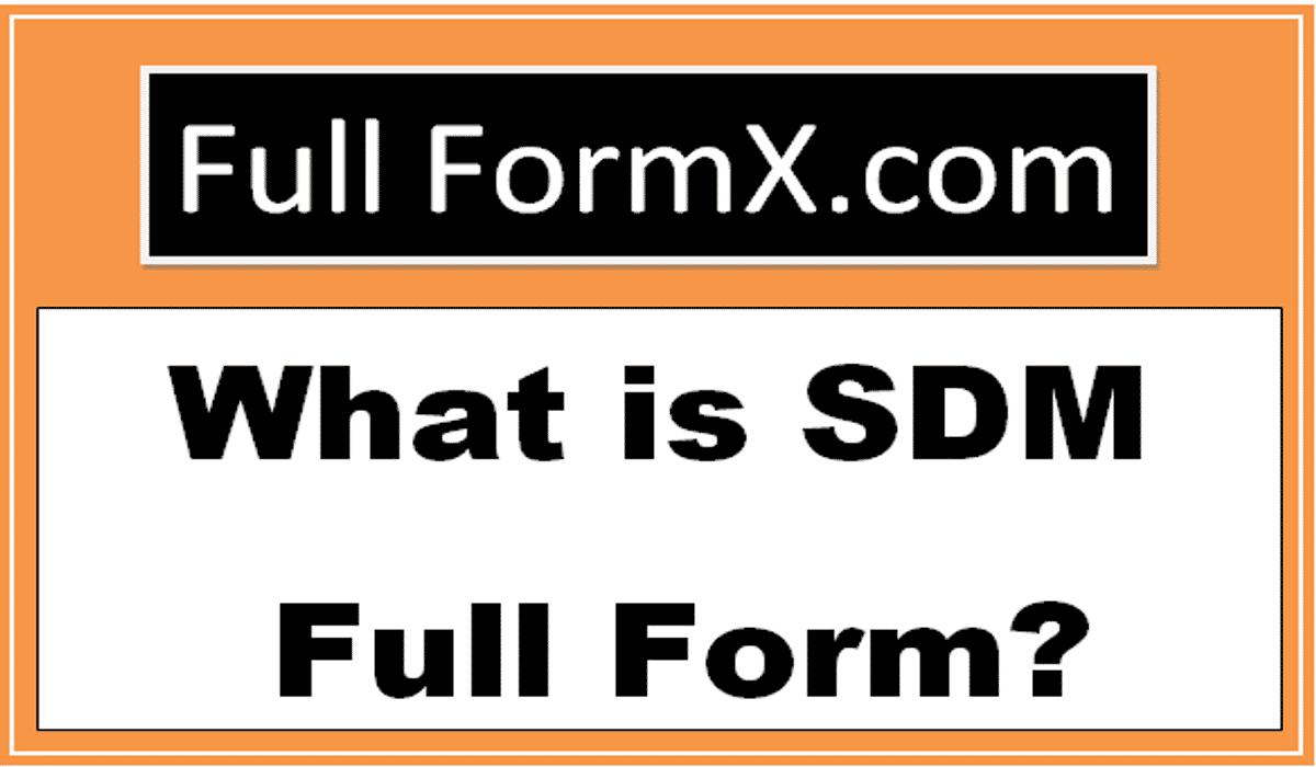 SDM Full Form