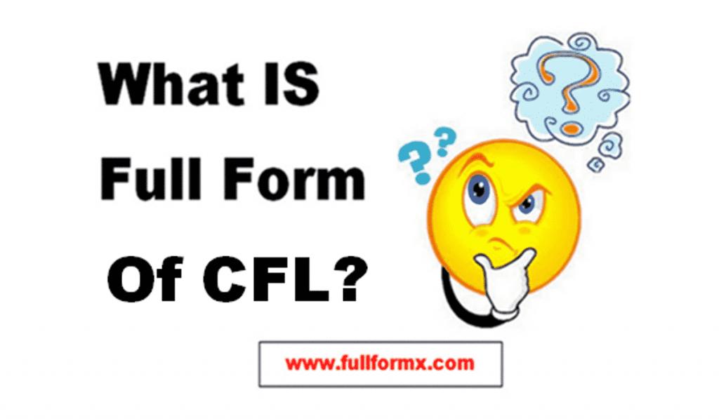 CFL Full Form
