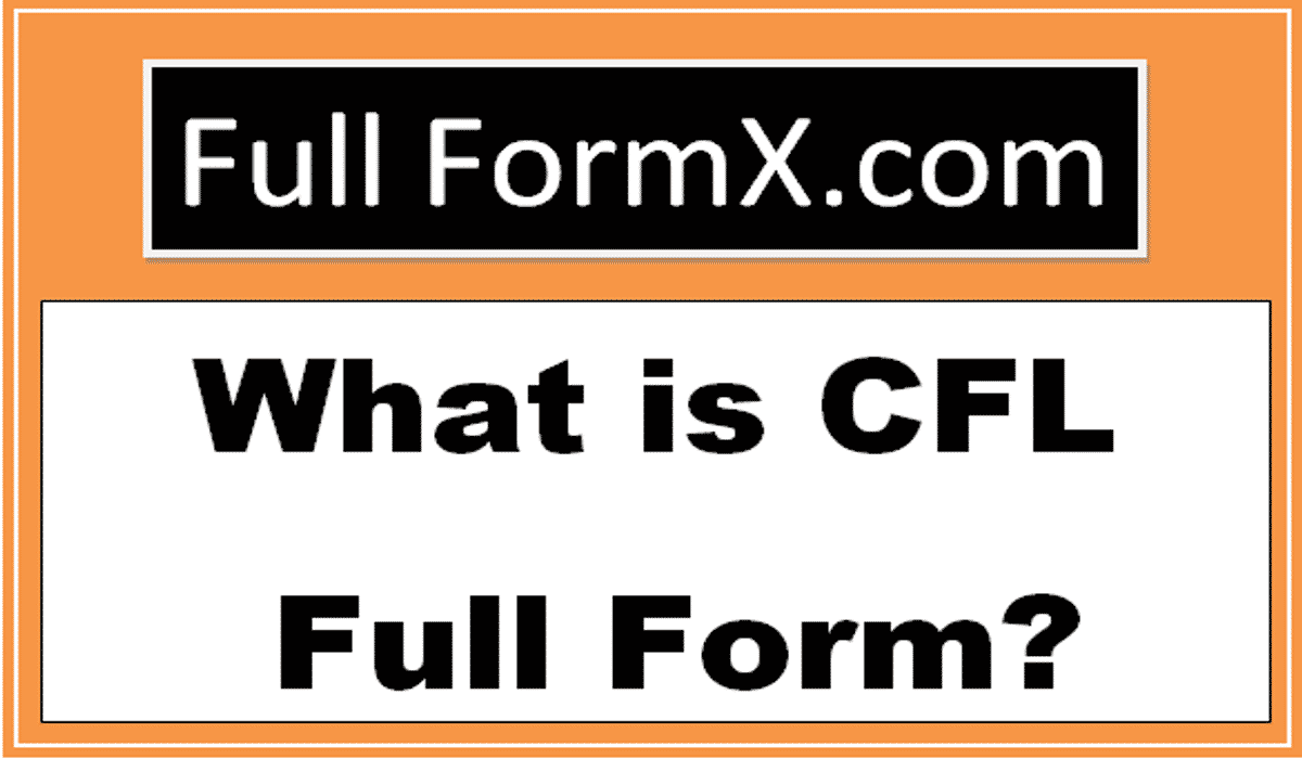 CFL Full Forms