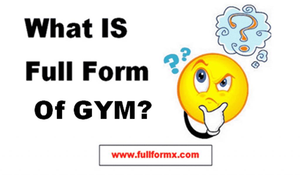 GYM Full Form