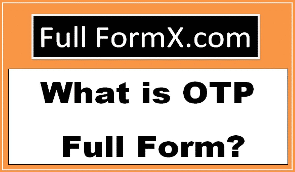OTP Full Forms