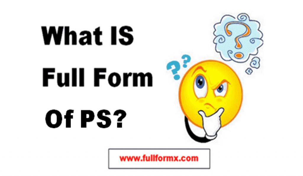 PS Full Form