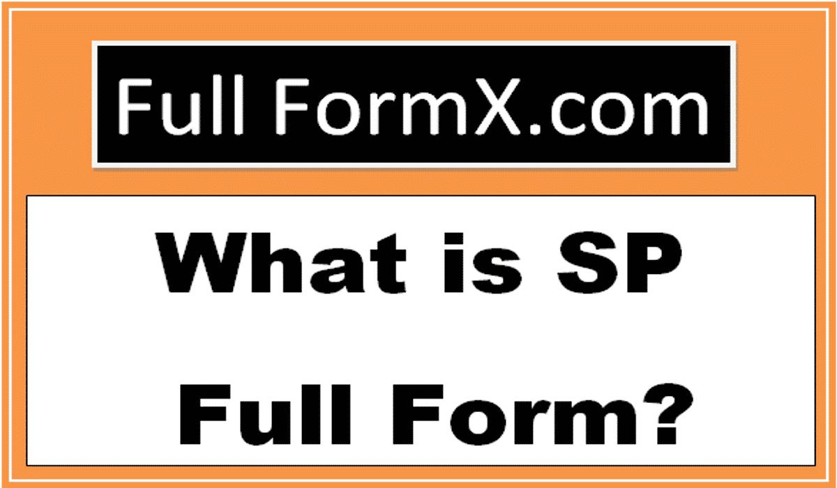 SP Full Form