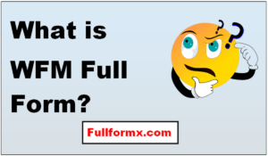 WFM Full Form