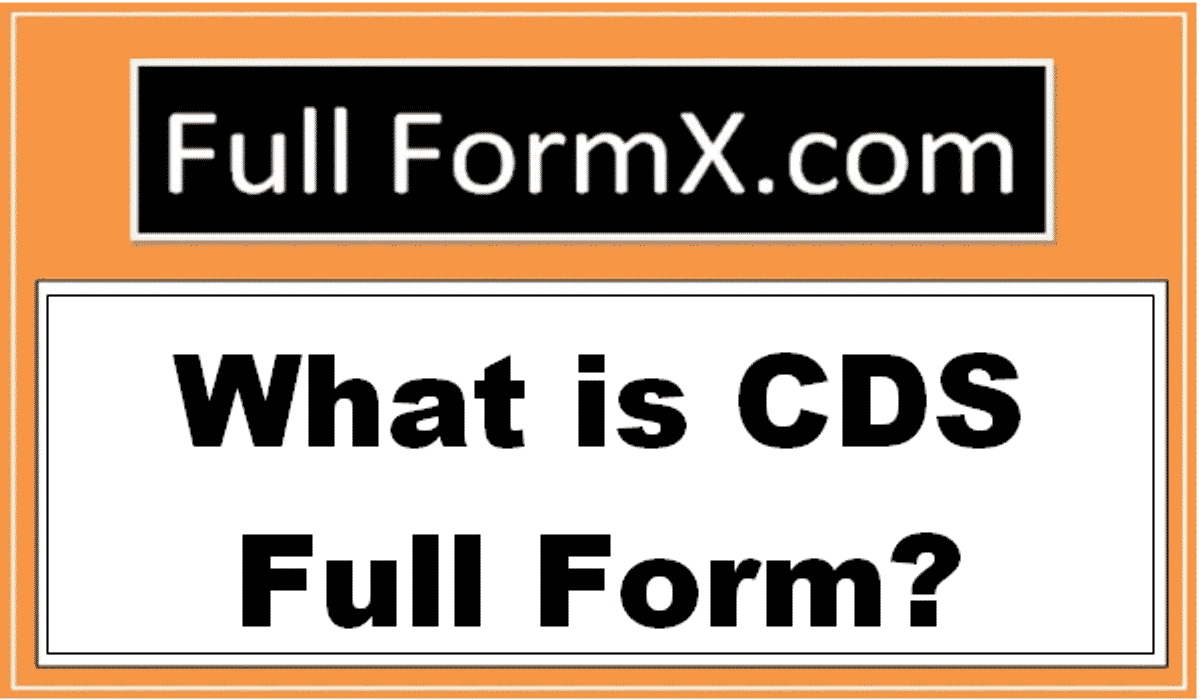 CDS Full Forms