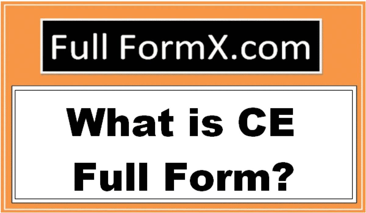 CE Full Form