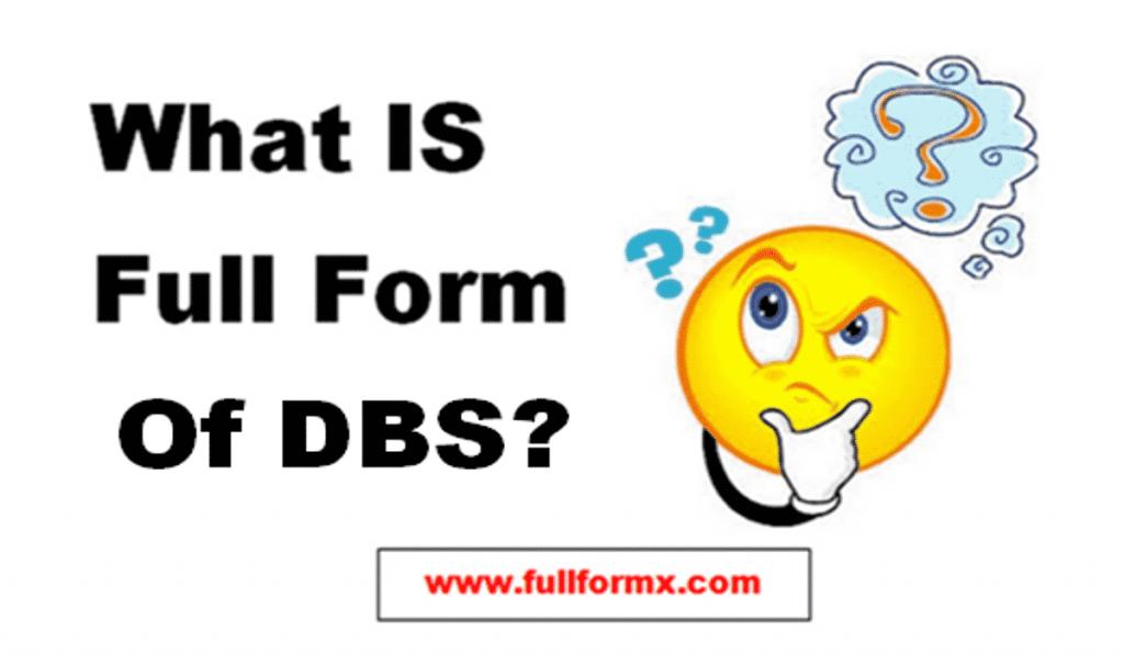 DBS Full Form
