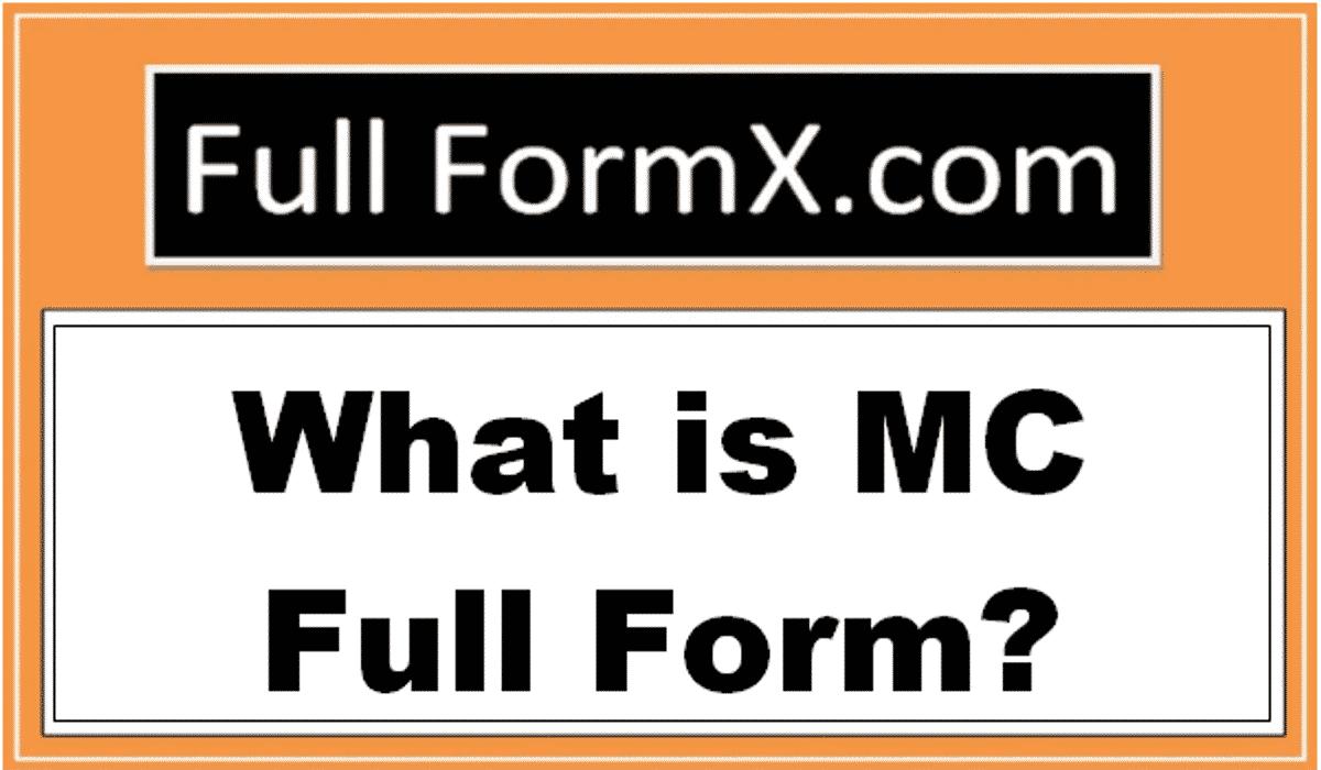 MC Full Form