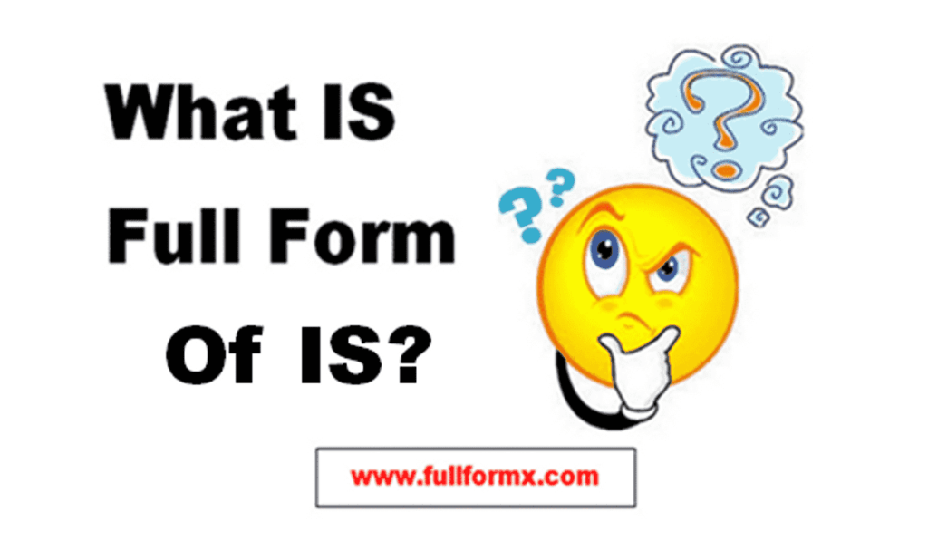 IS Full Form