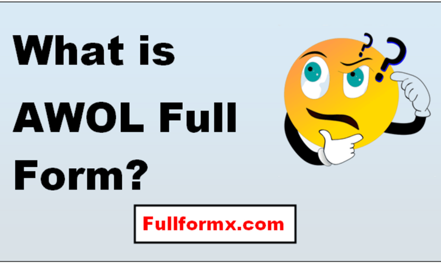AWOL Full Form – What is AWOL Full Form?