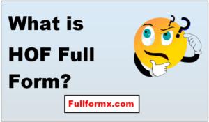 HOF Full Form