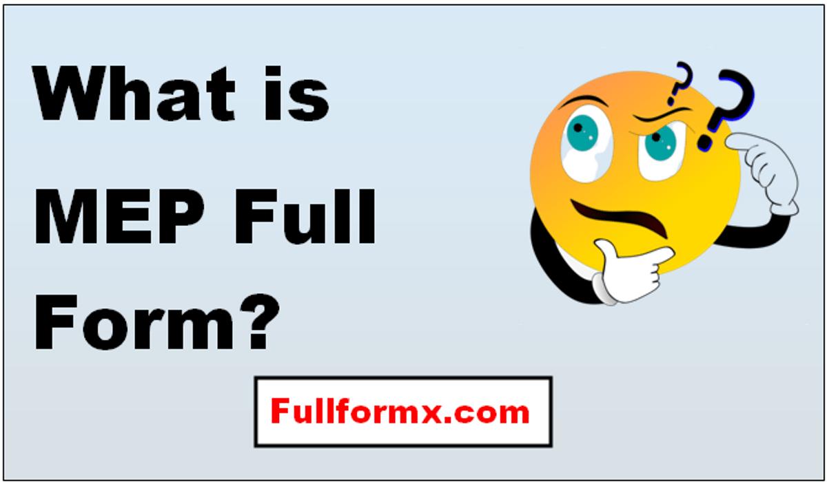 MEP Full Form