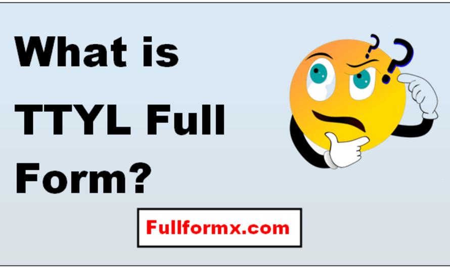 TTYL Full Form – What is TTYL Full Form?