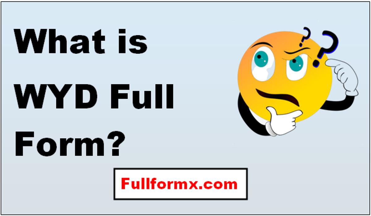WYD Full Form