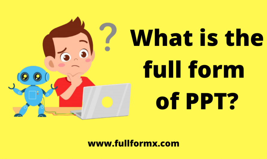 PPT Full Form – What is PPT Full Form?