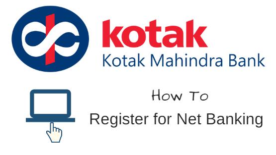 Kotak Internet Banking the way to register login & use Kotak Net Banking Online