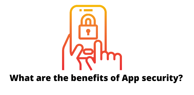 What are the benefits of App security?