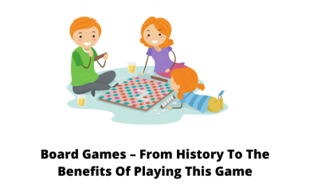 Board Games – From History To The Benefits Of Playing This Game