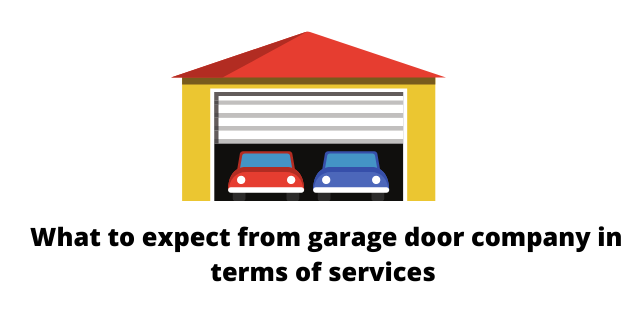What to expect from garage door company in terms of services
