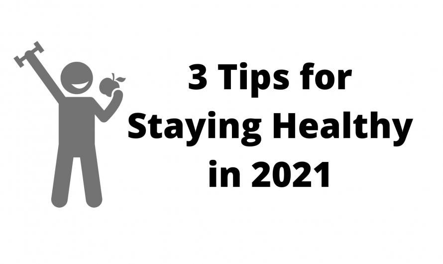 3 Tips for Staying Healthy in 2021