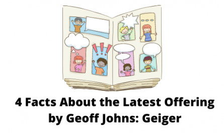4 Facts About the Latest Offering by Geoff Johns: Geiger
