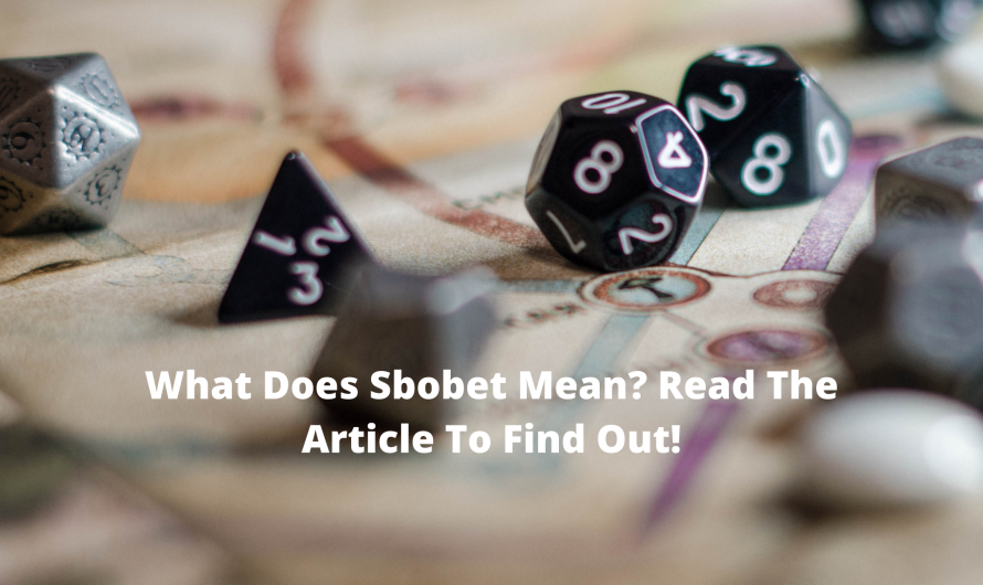 What Does Sbobet Mean? Read The Article To Find Out!