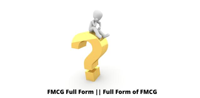 FMCG Full Form || Full Form of FMCG