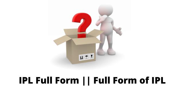 IPL Full Form || Full Form of IPL