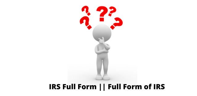 IRS Full Form || Full Form of IRS