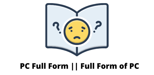 PC Full Form: What PC Full Form Means And Why You Should Know