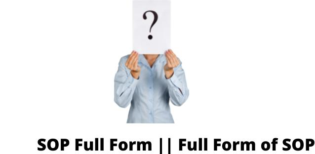 SOP Full Form    Full Form of SOP