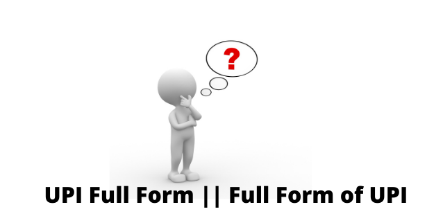 UPI Full Form    What Is UPI (Unified Payments Interface) And How Does It Work?