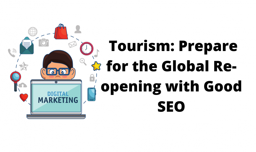 Tourism: Prepare for the Global Re-opening with Good SEO