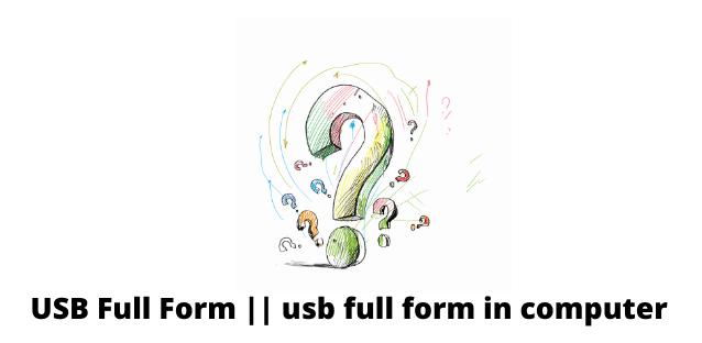 USB Full Form    usb full form in computer