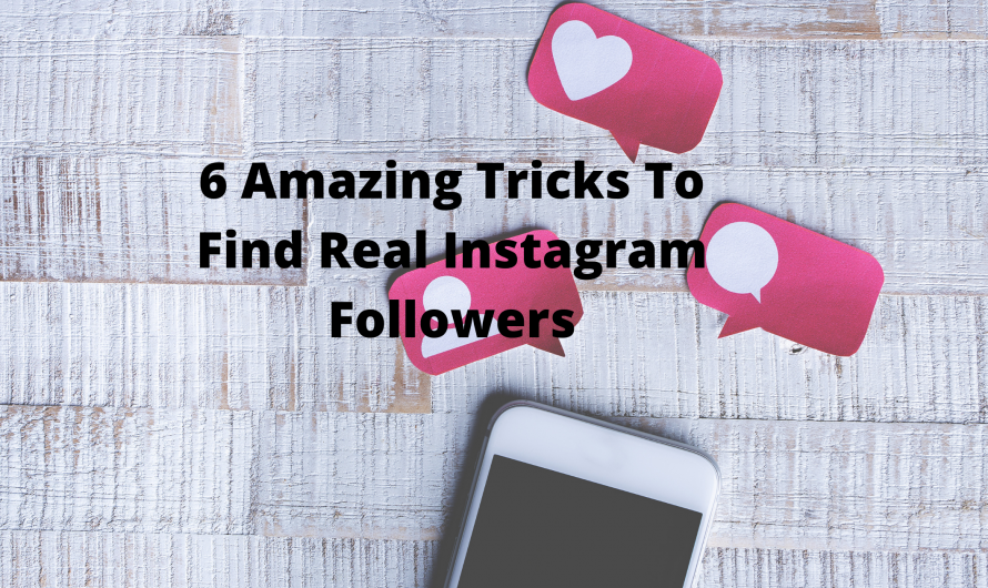 6 Amazing Tricks To Find Real Instagram Followers