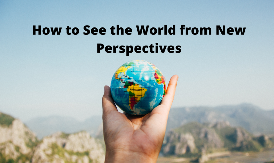 How to See the World from New Perspectives