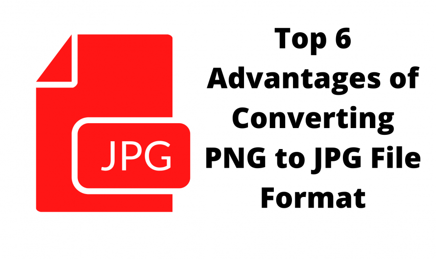 Top 6 Advantages of Converting PNG to JPG File Format