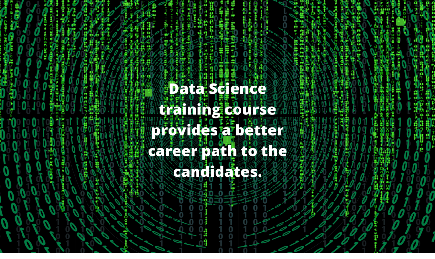 Data Science training course provides a better career path to the candidates