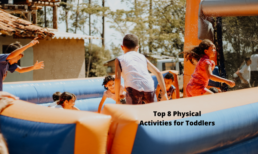 Top 8 Physical Activities for Toddlers