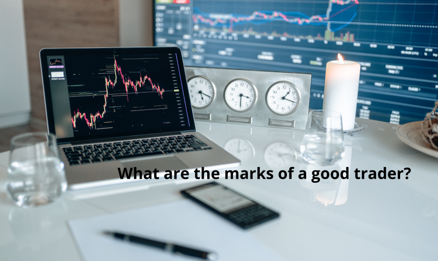 What are the marks of a good trader?
